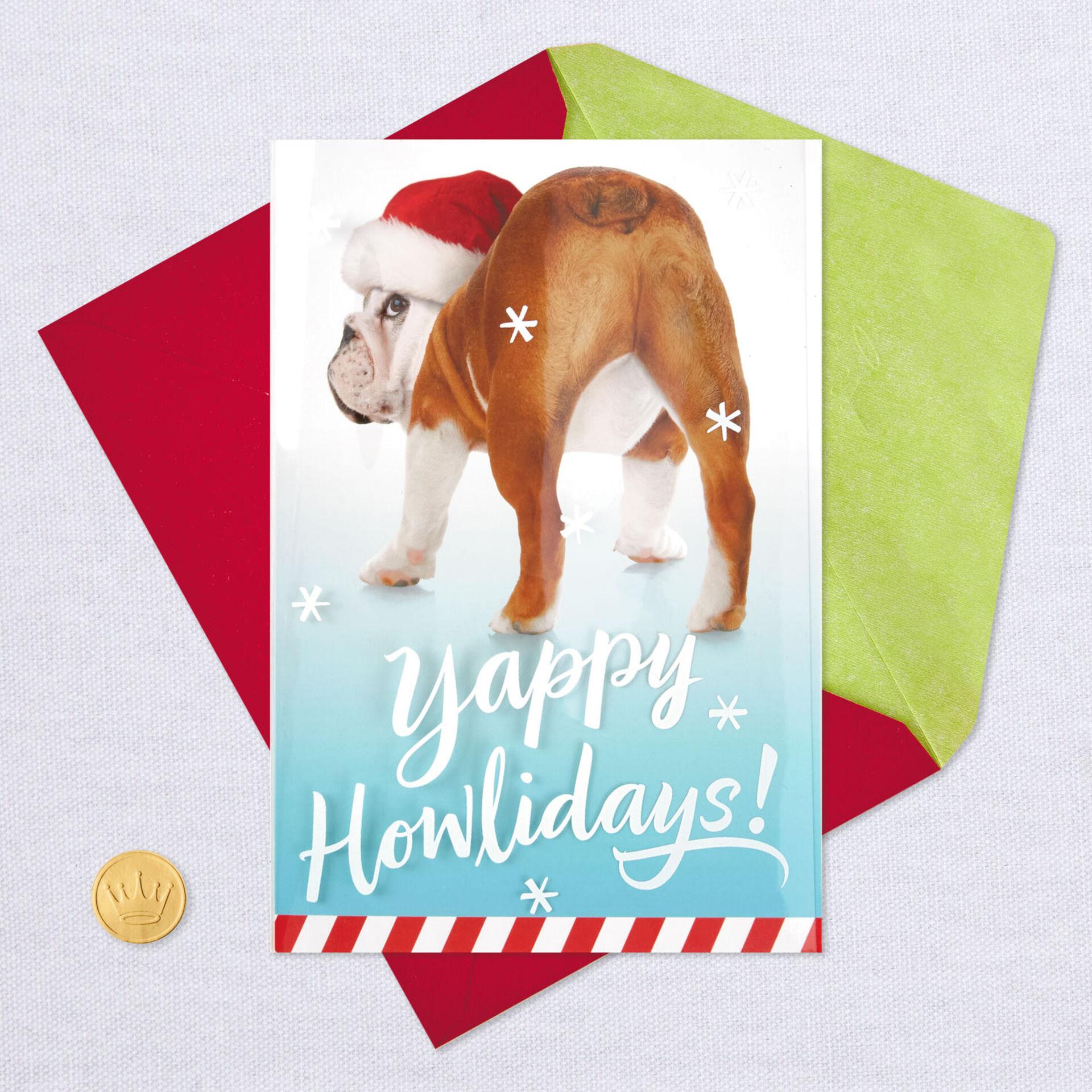 Yappy Howlidays Butt S Up Dog Funny Christmas Card Greeting Cards Hallmark