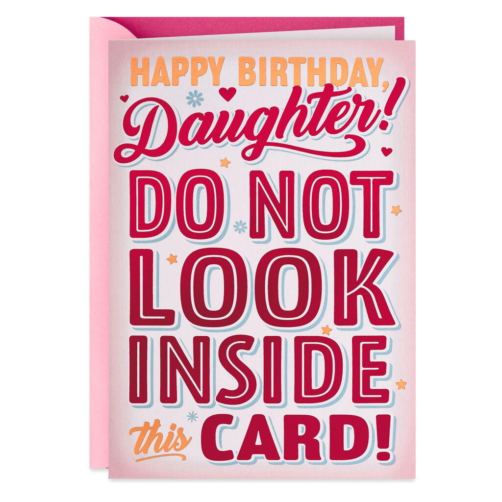 Dont Open This Card Funny Birthday For Daughter