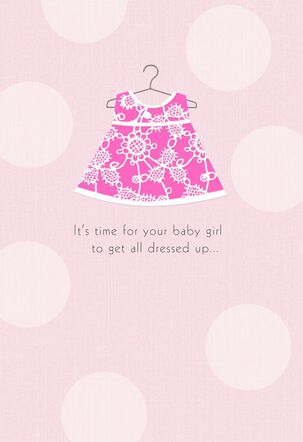 All Dressed Up Baby Girl Shower Card