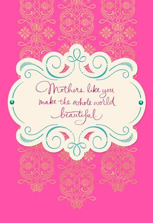 Mothers Make the Whole World Beautiful Card