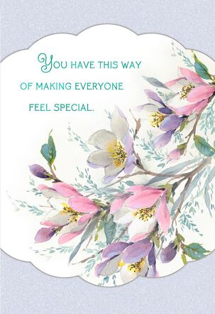 You Make Everyone Feel Special Mother's Day Card