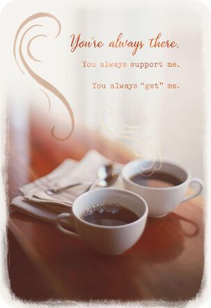 Coffee Cups You Get Me Friendship Card