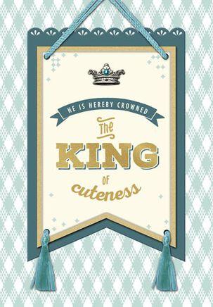 King of Cuteness Baby Boy Congratulations Card