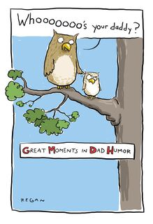 """""""Owl"""" Always Love You Funny Father's Day Card,"""