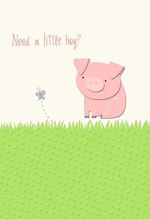 Need a Little Hog Encouragement Card