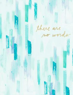There Are No Words Sympathy Card,