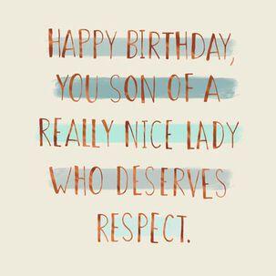 Son of a Nice Lady Funny Birthday Card