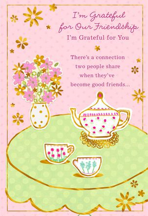 Tea for Two I'm Grateful for You Friendship Card