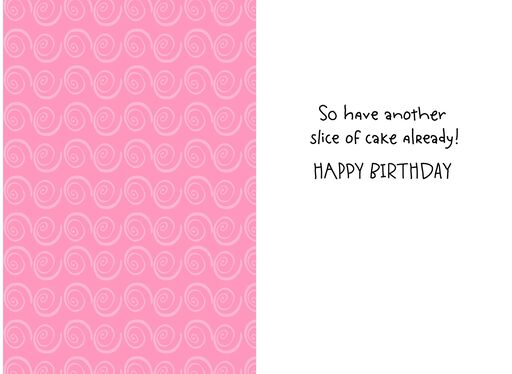Another Year, Another Slice of Cake Funny Feminine Birthday Card,