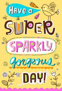 Super Sparkly Gorgeous Day Birthday Card,