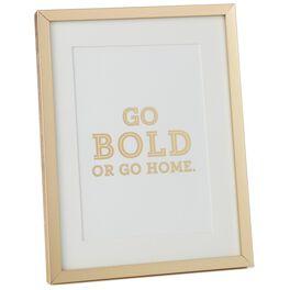 Go Bold Framed Print, , large