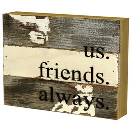 Us. Friends. Always. Rustic Wood Sign, 6x8, , large