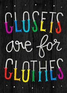 Closets Are For Clothes Just Because Card,