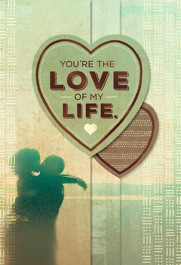 Youre The Love Of My Life Love Card Greeting Cards Hallmark