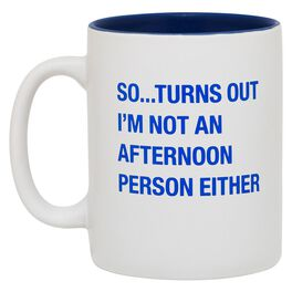 About Face Not an Afternoon Person Mug, 16 oz., , large