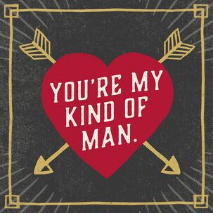 My Kind of Man Musical Valentine's Day Card for Him