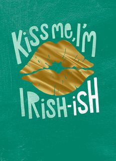 Kiss Me, I'm Irish-ish St. Patrick's Day Card,