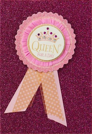 Queen for a Day Birthday Card
