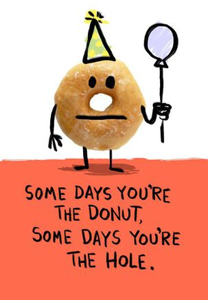 Donut Hole Funny Belated Birthday Card