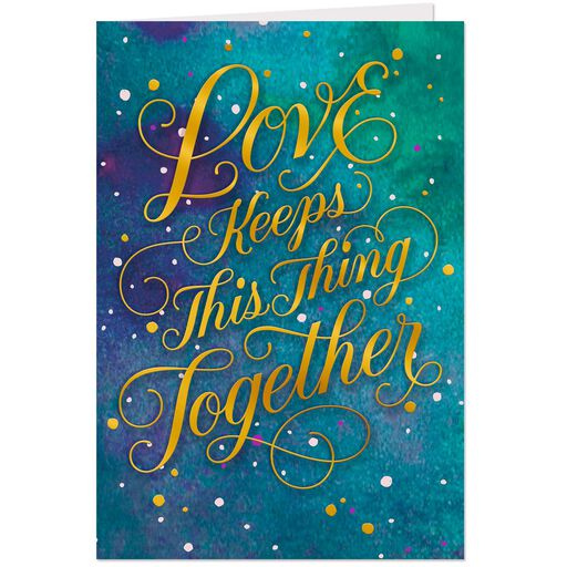 Love Keeps Us Together Anniversary Card