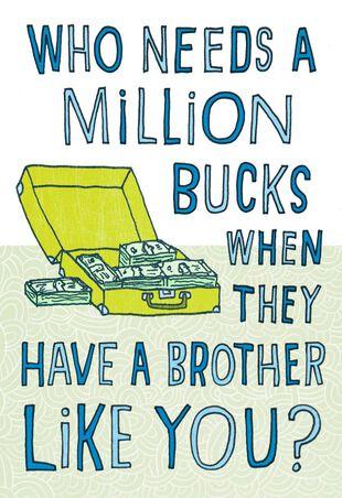 Million Bucks Funny Birthday Card For Brother