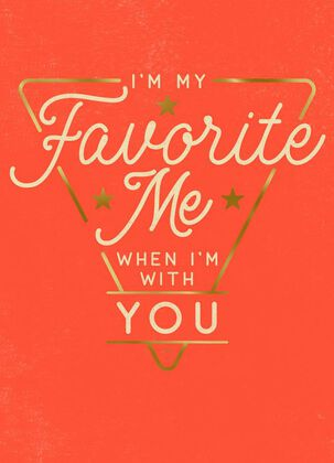 I'm My Favorite Me When I'm With You Blank Friendship Card