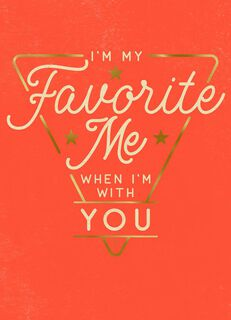 I'm My Favorite Me When I'm With You Blank Friendship Card,