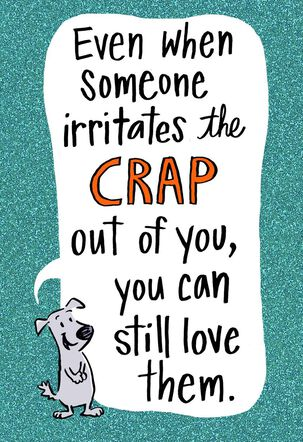 Love You, Irritations and All Funny Birthday Card
