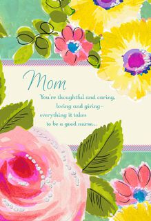 Floral Caring Nurse and Wonderful Mom Nurses Day Card,