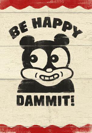 Be Happy Dammit Blank Card