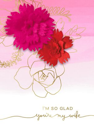 Glad You're My Wife Felt Flowers Valentine's Day Card
