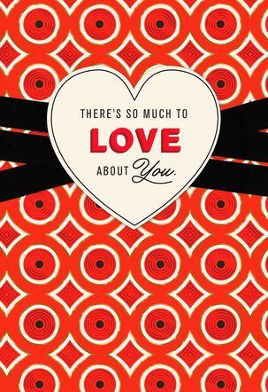 So Much to Love About You Romantic Valentine's Day Card
