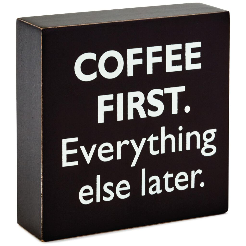 Coffee First Wood Quote Sign