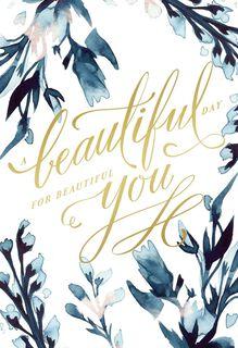 Beautiful You Birthday Card,