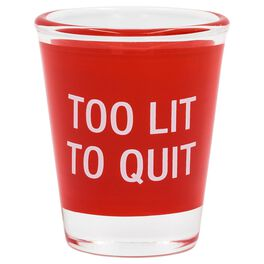 About Face Too Lit to Quit Shot Glass, 3 oz., , large