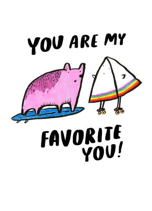 You Are My Favorite You Love Card