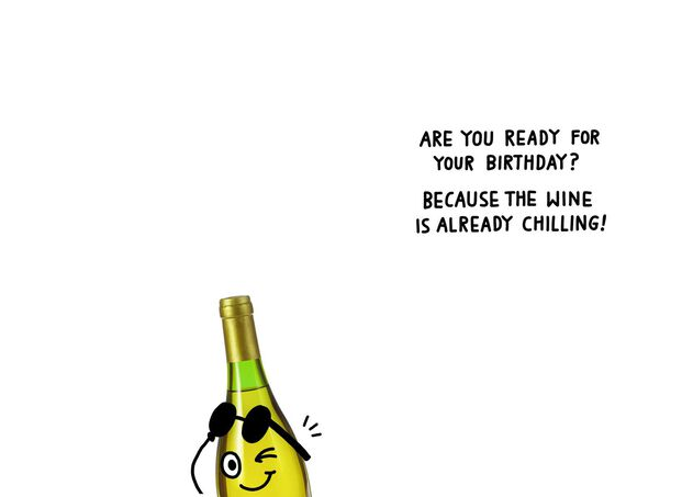 The Wines Already Chilling Birthday Card