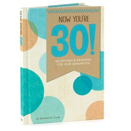 Now You're 30! Milestones and Memories for Your Generation Book, , large