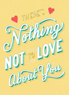 Nothing Not to Love Blank Card,