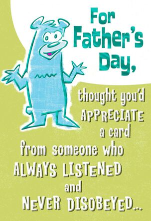 I Always Listen to Your Advice Father's Day Card