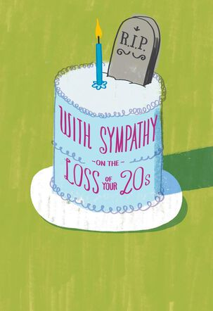 RIP to Your Twenties Birthday Card