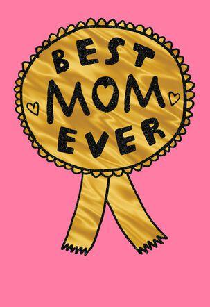 Best Mom Ever Funny Birthday Card