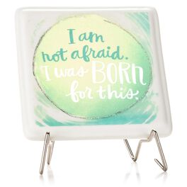 I Am Not Afraid Porcelain Plaque with Metal Stand, , large