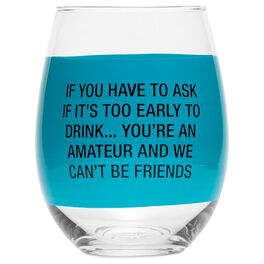 About Face You're An Amateur Wine Glass, 6 oz., , large