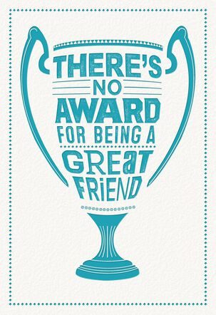 No Award for Great Friends Greeting Card