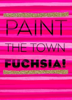 Paint the Town Fuchsia Just Because Card,