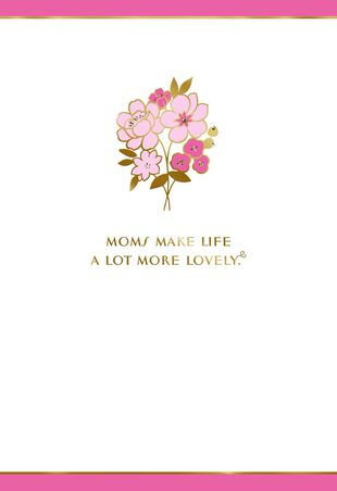 Flower Bouquet You Make Life Lovely Birthday Card For Mom