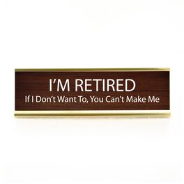 Our Name is Mud I'm Retired Desk Plaque, , large