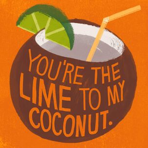 The Lime to My Coconut Just Because Music Card