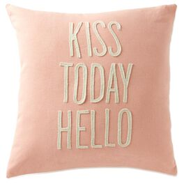 "Kiss Today Hello Pillow, 14"", , large"
